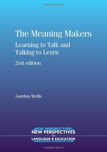 Meaning Makers Learning to Talk and Talking to Learn 2nd 2009 (Revised) edition cover