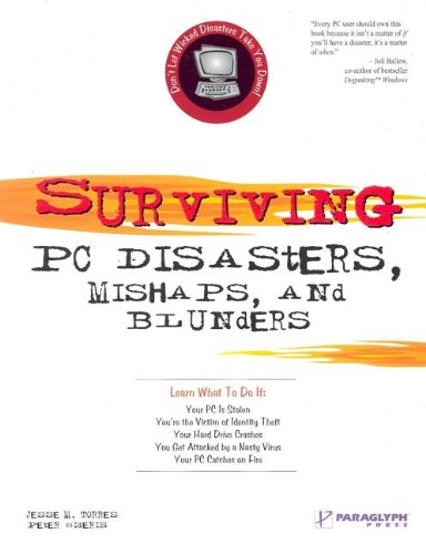 Surviving PC Disasters, Mishaps, and Blunders   2005 9781932111989 Front Cover
