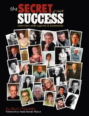 Secret of Their Success : Interviews with Legends and Luminaries N/A 9781934443989 Front Cover