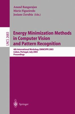 Energy Minimization Methods in Computer Vision and Pattern Recognition 4th International Workshop, EMMCVPR 2003, Lisbon, Portugal, July 7-9, 2003, Proceedings  2003 9783540404989 Front Cover
