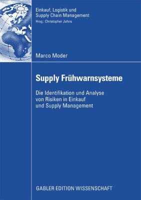 Supply Fr�hwarnsysteme Die Identifikation und Analyse Von Risiken in Einkauf und Supply Management  2008 9783834998989 Front Cover