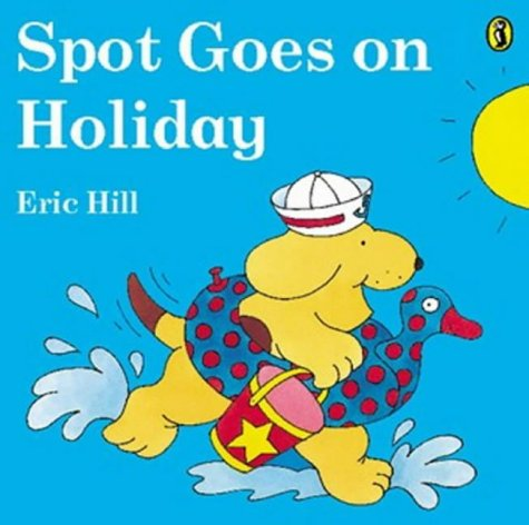 Spot Goes on Holiday (Picture Puffin) N/A edition cover