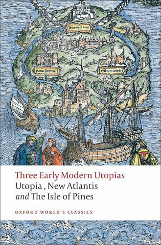 Three Early Modern Utopias Thomas More: Utopia / Francis Bacon: New Atlantis / Henry Neville: the Isle of Pines  2008 edition cover