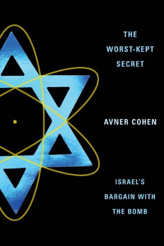Worst-Kept Secret Israel's Bargain with the Bomb  2012 edition cover