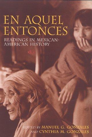 En Aquel Entonces Readings in Mexican-American History  2000 edition cover