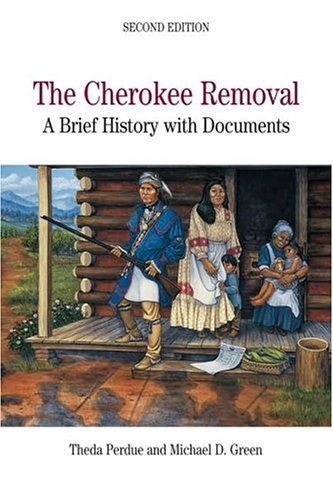 Cherokee Removal A Brief History with Documents 2nd 2005 edition cover
