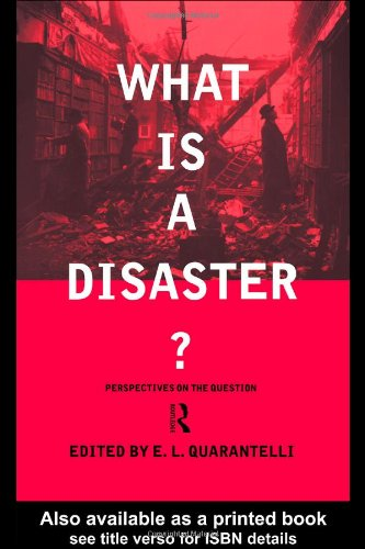 What Is a Disaster? A Dozen Perspectives on the Question  1998 9780415178990 Front Cover