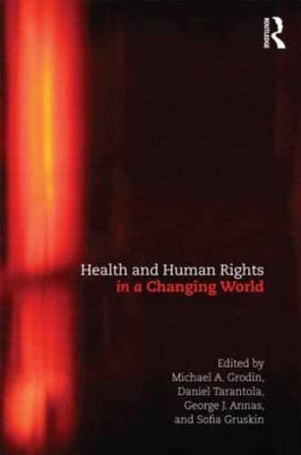 Health and Human Rights in a Changing World  3rd 2013 (Revised) edition cover