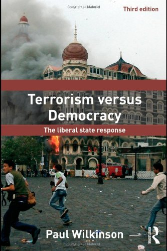 Terrorism Versus Democracy The Liberal State Response 3rd 2011 (Revised) edition cover