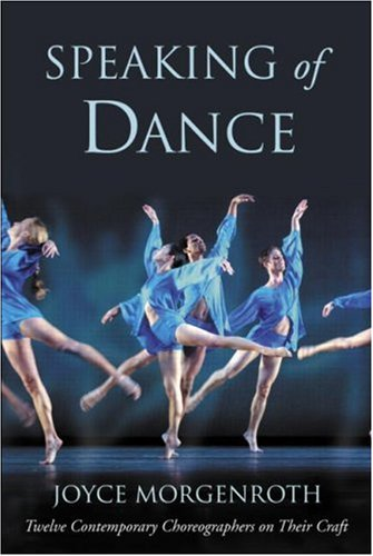 Speaking of Dance Twelve Contemporary Choreographers on Their Craft  2005 edition cover