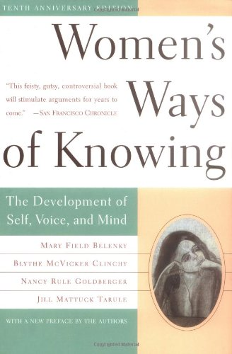 Women's Ways of Knowing The Development of Self, Voice, and Mind 10th 1997 (Revised) edition cover