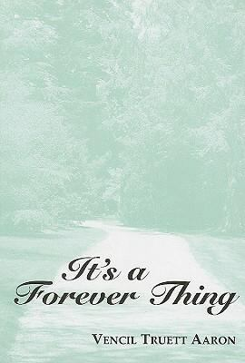 It's A Forever Things  N/A 9780533157990 Front Cover