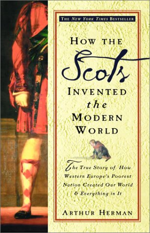 How the Scots Invented the Modern World The True Story of How Western Europe's Poorest Nation Created Our World and Everything in It  2001 edition cover