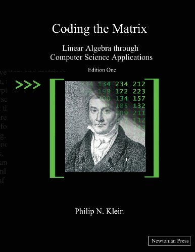 Coding the Matrix Linear Algebra Through Applications to Computer Science N/A edition cover