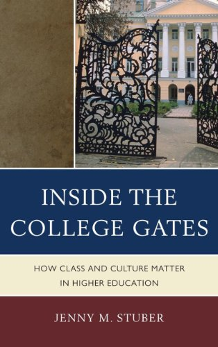 Inside the College Gates How Class and Culture Matter in Higher Education N/A edition cover