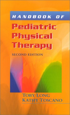 Handbook of Pediatric Physical Therapy  2nd 2002 (Revised) edition cover