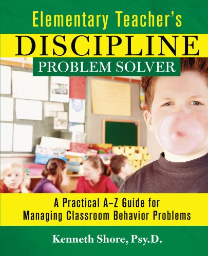 Elementary Teacher's Discipline Problem Solver A Practical A-Z Guide for Managing Classroom Behavior Problems  2003 edition cover