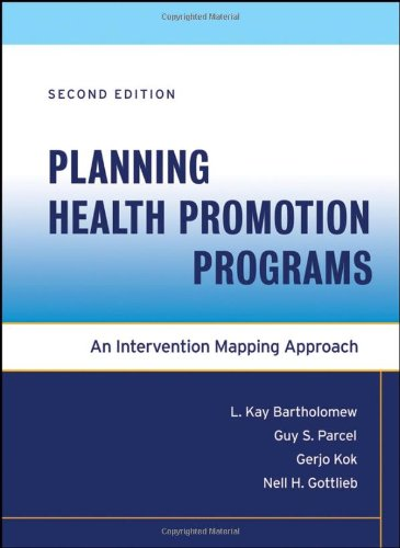 Planning Health Promotion Programs An Intervention Mapping Approach 2nd 2006 9780787978990 Front Cover