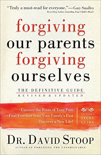 Forgiving Our Parents, Forgiving Ourselves The Definitive Guide Revised edition cover