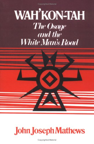 Wah'Kon-Tah The Osage and the White Man's Road N/A edition cover