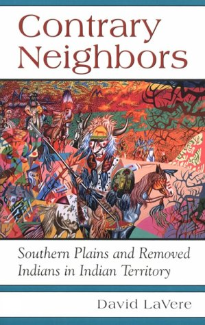 Contrary Neighbors Southern Plains and Removed Indians in Indian Territory N/A edition cover