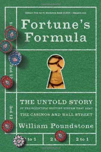 Fortune's Formula The Untold Story of the Scientific Betting System That Beat the Casinos and Wall Street  2006 edition cover