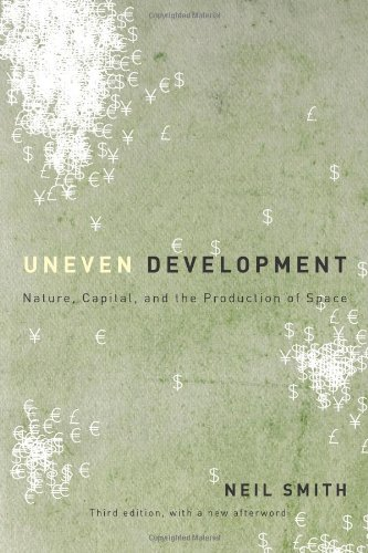 Uneven Development Nature, Capital, and the Production of Space 3rd 2008 edition cover