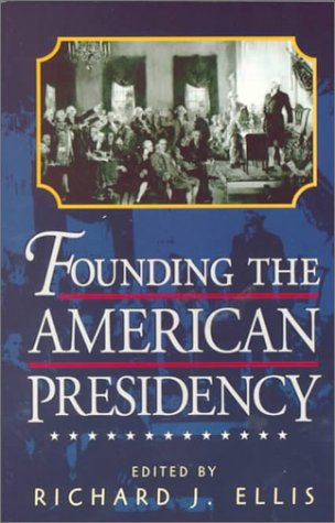 Founding the American Presidency   1999 edition cover