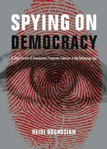 Spying on Democracy Government Surveillance, Corporate Power and Public Resistance N/A edition cover