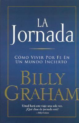 Jornada Como Vivir Por Fe En Un Mundo Incierto  2006 9780881139990 Front Cover