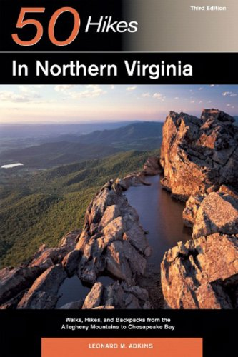 50 Hikes in Northern Virginia Walks, Hikes, and Backpacks from the Allegheny Mountains to Chesapeake Bay 3rd 2006 9780881506990 Front Cover