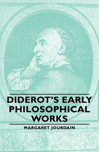 Diderot's Early Philosophical Works:   2007 9781406762990 Front Cover