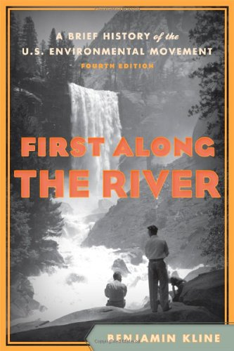 First along the River A Brief History of the U. S. Environmental Movement 4th 2011 edition cover
