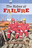 Robes of Failure  N/A 9781484007990 Front Cover