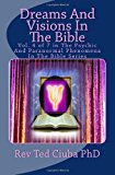 Dreams and Visions in the Bible Vol. 4 of 7 in the Psychic and Paranormal Phenomena in the Bible Series N/A 9781494288990 Front Cover
