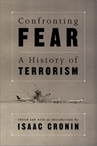 Confronting Fear A History of Terrorism  2002 9781560253990 Front Cover