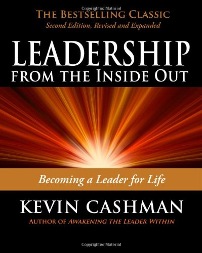 Leadership from the Inside Out Becoming a Leader for Life 2nd 2017 9781576755990 Front Cover
