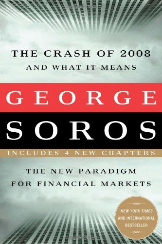 Crash of 2008 and What It Means The New Paradigm for Financial Markets N/A edition cover
