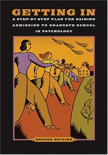 Getting In A Step-by-Step Plan for Gaining Admission to Graduate School in Psychology 2nd 2007 edition cover