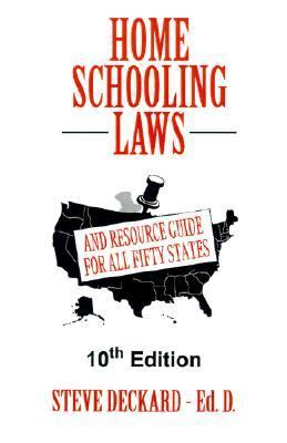 Homeschooling Laws : And Resource Guide for All Fifty States 10th edition cover