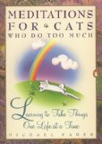 Cader Michael : Meditations for Cats Who Do Too Much N/A 9780014077991 Front Cover