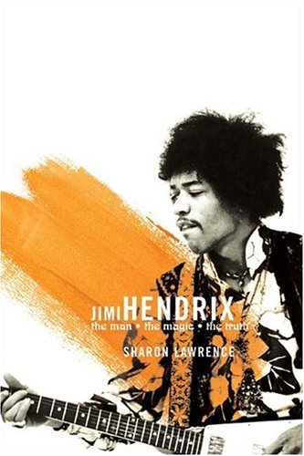 Jimi Hendrix The Man, the Magic, the Truth  2005 9780060562991 Front Cover