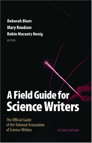 Field Guide for Science Writers The Official Guide of the National Association of Science Writers 2nd 2005 (Revised) edition cover