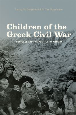 Children of the Greek Civil War Refugees and the Politics of Memory  2012 9780226135991 Front Cover