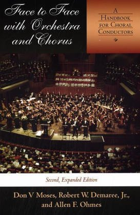 Face to Face with Orchestra and Chorus A Handbook for Choral Conductors 2nd 2004 (Expanded) edition cover