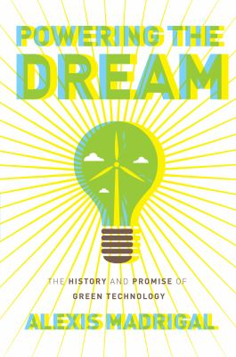 Powering the Dream The History and Promise of Green Technology N/A edition cover