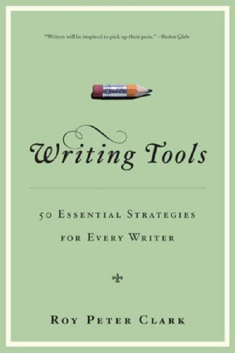 Writing Tools 50 Essential Strategies for Every Writer  2008 (Revised) 9780316014991 Front Cover
