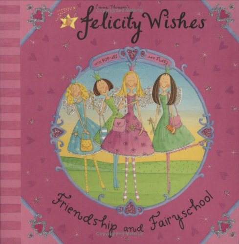 Friendship and Fairyschool (Felicity Wishes) N/A edition cover