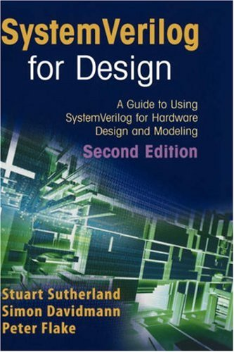 SystemVerilog for Design A Guide to Using SystemVerilog for Hardware Design and Modeling 2nd 2006 (Revised) 9780387333991 Front Cover