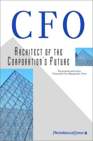 Cfo Architect of the Corporation's Future  1997 9780471975991 Front Cover